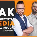 Jak pozyskać klienta z wykorzystaniem mediów społecznościowych - rozmowa z Wojciechem Bizubem